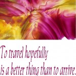 On travelling hopefully AND arriving