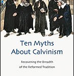 'Myths About Calvinism'