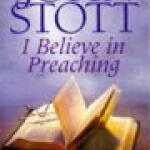 John Stott on sermon preparation