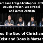 Craig, Strobel, Wilson, Denison, and Hitchens debate God's Existence