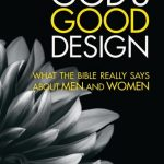 God's good design for men and woman